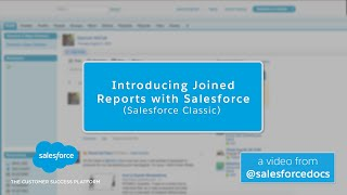 Introducing Joined Reports with Salesforce (Salesforce Classic) | Salesforce