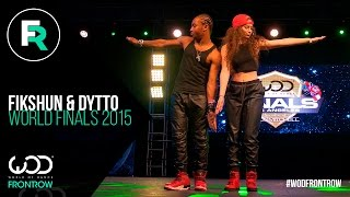 FikShun & Dytto  FRONTROW  World Of Dance Finals 2015  WODFINALS15