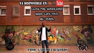 🎤Nuevo Tema: Hood Life XXVI Mc Jamal Clan The Warriors💎