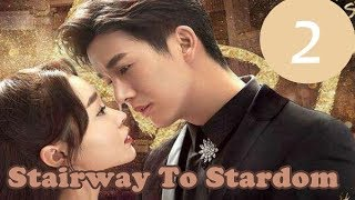 【ENG SUB 】《Stairway to Stardom》EP2——Starring:  Song Yi,Puttichai Kasetsin, Zhong Dan Ni