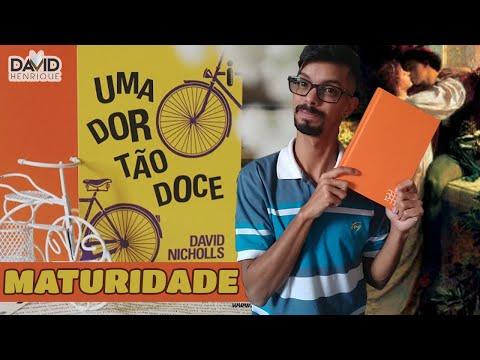 UMA DOR TÃO DOCE, de David Nicholls | UMA CONVERSA SOBRE MATURIDADE | INTRÍNSECOS 017