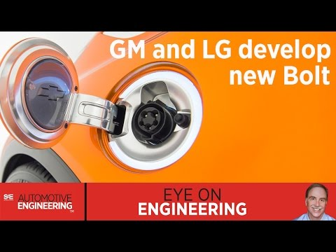 SAE Eye on Engineering: GM and LG develop new Bolt