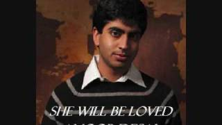 Anoop Desai  - She Will Be Loved