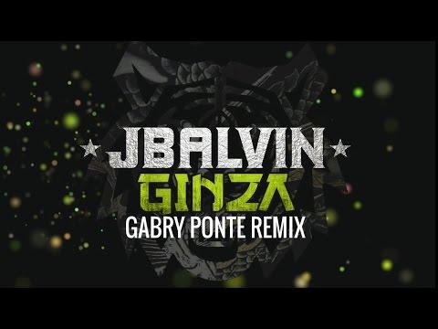 J Balvin - Ginza (Gabry Ponte Rmx)