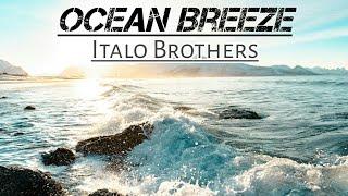 Italo Brothers   Ocean Breeze (Lyric Video)