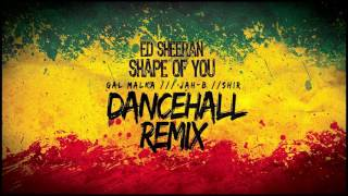 Ed Sheeran-Shape of you (Gal Malka ft Jah-B and Shir Maman Dancehall Remix Cover)