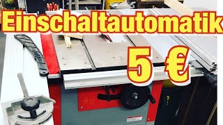 Einschaltautomatik für 5€ - mit Nachlauf ?! Saubere Werkstatt