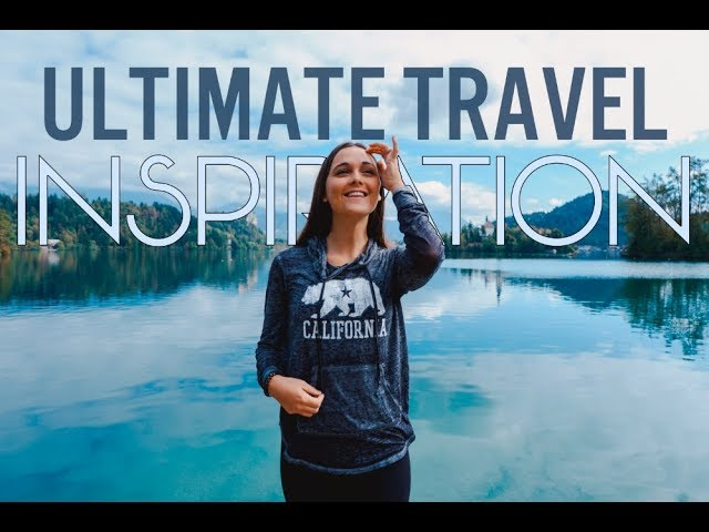 Ultimate Travel Inspiration Video [2019 EDITION]