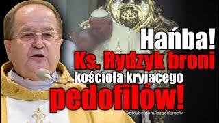 Hańba! Ks. Rydzyk broni kościoła kryjącego pedofilów! IDŹ POD PRĄD NA ŻYWO 2019.05.15