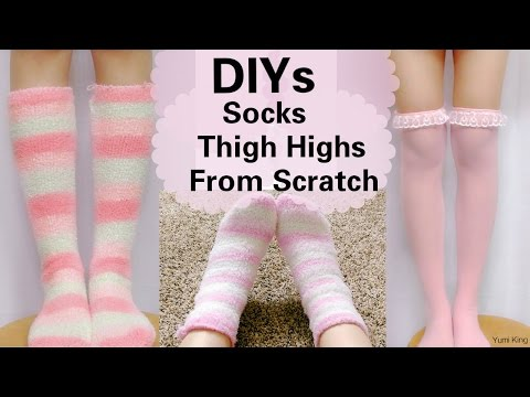 DIYs: DIY Fuzzy Socks/Knee Socks+Thigh Highs from Scratch(using 3 different materials)