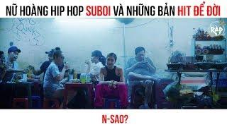 Nữ Hoàng Hip Hop SUBOI Và Những Bản HIT để đời