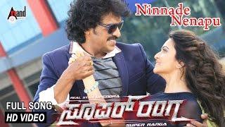 Super Rangaa - Ninnade Nenapu