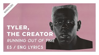 Tyler, The Creator   Running Out Of Time  Lyrics   Letra