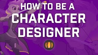 How To Be A Character Designer