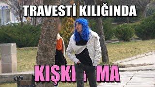 ÇOK BEKLENEN TRAVESTİ ŞAKASI! - ( KİM DOKANDI BANA? )