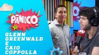 Glenn Greenwald e Caio Coppolla – Pânico – 25/02/19