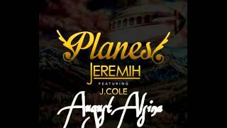 Jeremih ft August Alsina & J.Cole - Planes (remix)
