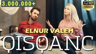 Elnur Valeh - Qisqanc   Official Vdeo   2020