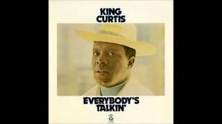 "King Curtis - ""Everybody's Talkin'"""