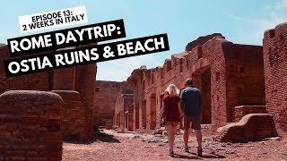Rome Day Trip: Ostia Antica Ruins And Beach (Lido) | Day 13   Two Weeks In Italy