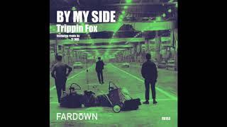 Trippin Fox   By My Side (Original Mix)