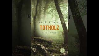 """""""Totholz"""" von Ralf Kramp (Hörbuch / Krimi / Roman)"""