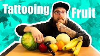 Tattooing all the Fruit: 🍉🍌🍊 Whats the best fruit to practice on?