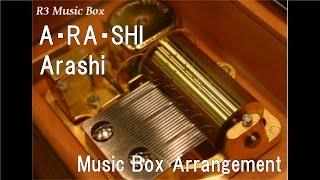 A・RA・SHI/Arashi [Music Box]