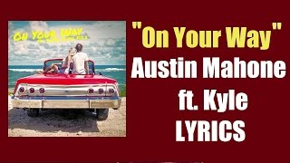 On Your Way - Austin Mahone LYRICS