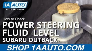 How to Check Power Steering Fluid Level 10-14 Subaru Outback