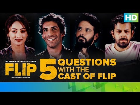 5 Questions With The Cast Of Flip | Eros Now Original | All Episodes Streaming Now