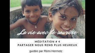 MEDITATION LA VIE AVEC LE SOURIRE - Partager nous rend plus heureux