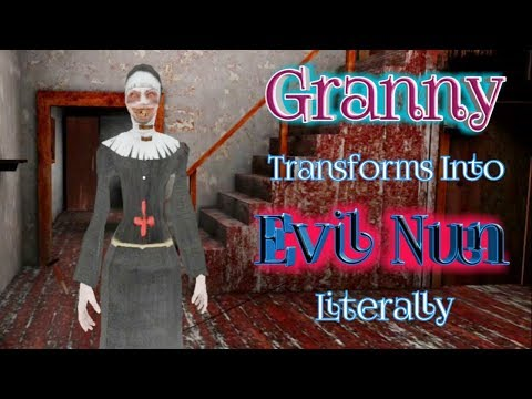 Granny Transforms Into Evil Nun Full Gameplay