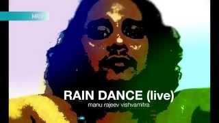 Manu Rajeev Vishwamitra l Trance Music Rain Dance  - manurajeev