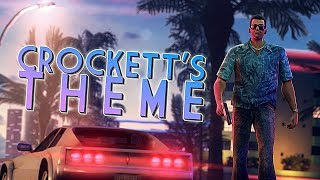 CROCKETT'S THEME ('Vice City Remastered' Edition)