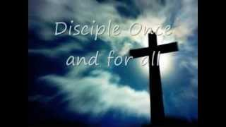 Disciple Once and for all