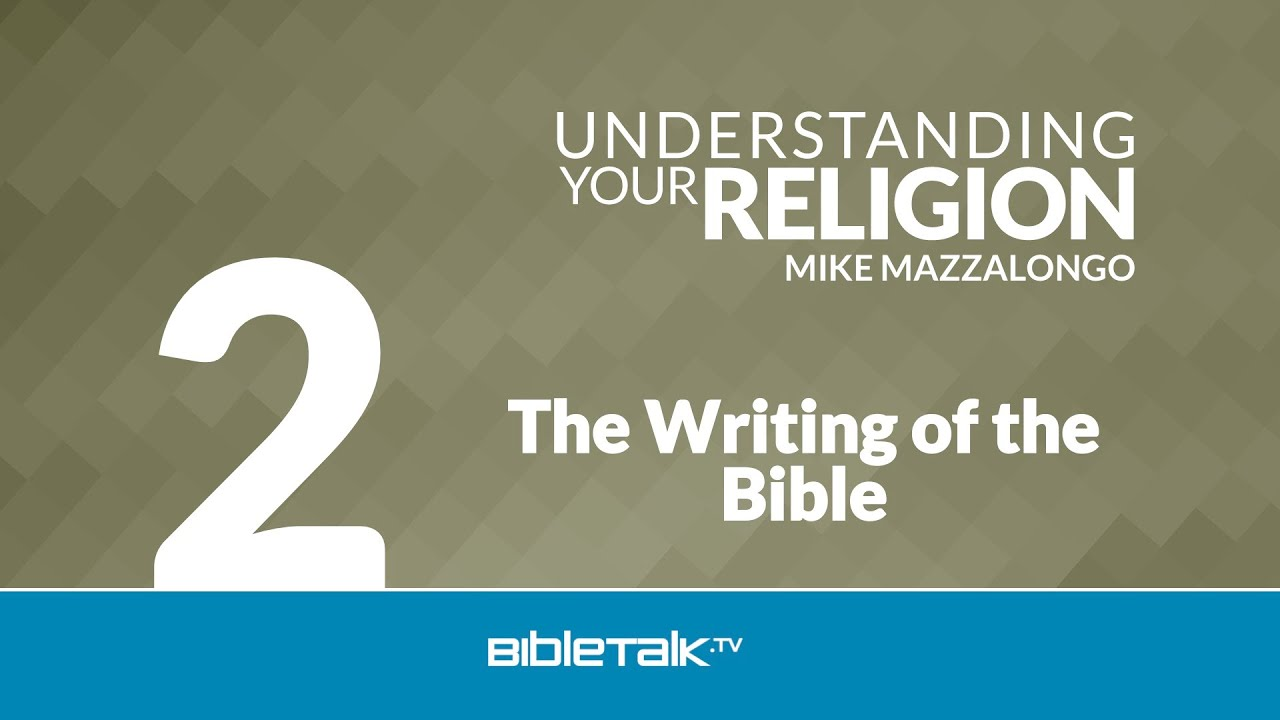 2. The Writing of the Bible
