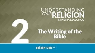 The Writing of the Bible: The Doctrine of Inspiration - Part 1