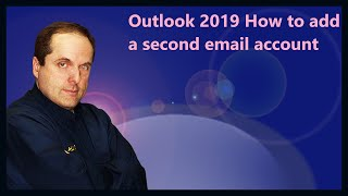 Outlook 2019 How to add a second email account