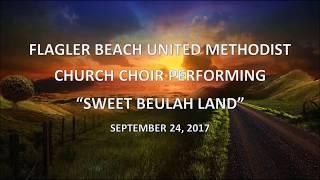 FBUMC Choir Sweet Beulah Land