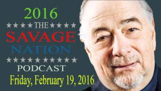 The Savage Nation  Michael Savage  February 19, 2016 | Full Show