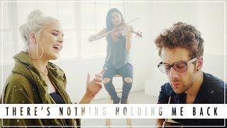 THERE'S NOTHING HOLDING ME BACK   Shawn Mendes | KHS, Macy Kate, Will Champlin COVER