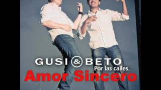 Amor Sincero - Gusi y Beto (Video)