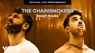 "The Chainsmokers   ""Beach House"" Official Live Performance 