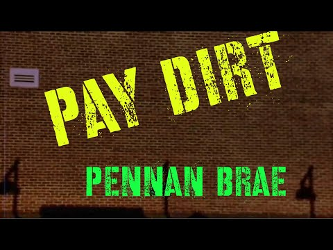 "Pennan Brae - ""Pay Dirt"""