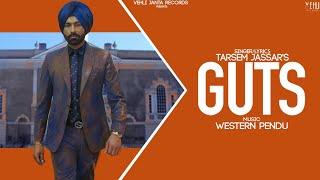 "Vehli Janta Records & Manpreet Johal Presenting  New Punjabi Song ""GUTS"" Vocals By ""TARSEM JASSAR""  Audio Available on :- I Tunes :- https://itunes.apple.com/in/album/guts-single/1460507778   SINGER : TARSEM JASSAR (https://www.facebook.com/tarsemjassar/?fref=ts&ref=br_tf ) http://instagram.com/tarsemjassar  SONG : GUTS  LYRICS : TARSEM JASSAR (https://www.facebook.com/tarsemjassar/?fref=ts&ref=br_tf ) http://instagram.com/tarsemjassar  MUSIC  : WESTERN PENDU  MIX MASTER - J STATIK  EDITOR :- VEHLI JANTA TEAM (HIMANSHU MITTAL)  PRODUCER : MANPREET JOHAL  (http://instagram.com/manpreetjohalofficial)  LABEL : VEHLI JANTA RECORDS"