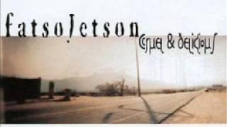 Fatso Jetson - Ton O Luv