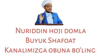 Nuriddin Hoji Domla   Buyuk Shafoat
