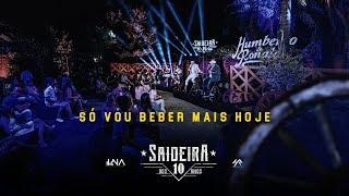 Humberto e Ronaldo - Só Vou Beber Mais Hoje- DVD #SaideiraDos10Anos