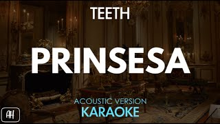 Teeth - Prinsesa (Karaoke/Acoustic Instrumental)